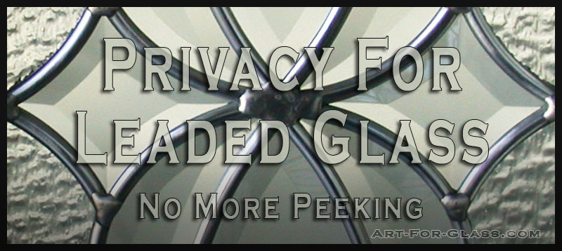 Privacy on Leaded Glass